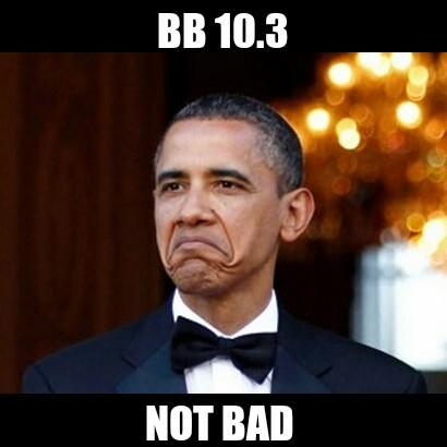 Leaked OS 10.3.0.140 - Findings, Fixes and Bugs thread-not-bad-obama.jpg