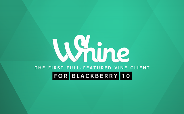 Whine:  Vine client for BB10-whine-official-blackberry-world-banner.png