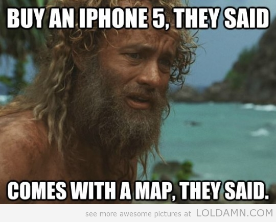the final straw? maybe switching to android?-funny-iphone5-map-ilost-540x435.jpg