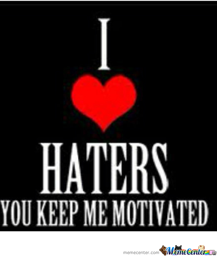 Uninformed all around me?-haters-gonna-hate_o_2316471.jpg