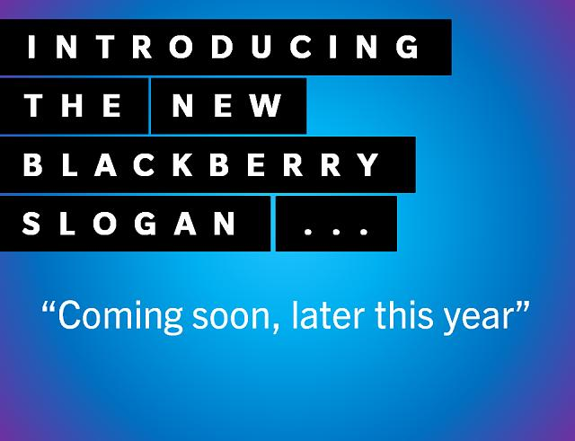 No bb10 on the PlayBook-blackberry-slogan.jpg