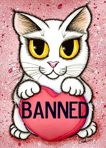 Ban the Person above you game!-catvalentinebanned.jpg