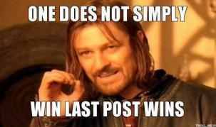 The Last post Wins!-one-does-not-simply-win-last-post-wins-thumb.jpg