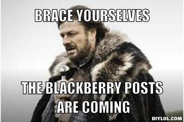 Fooling around making BlackBerry memes today-resized_winter-coming-meme-generator-brace-yourselves-blackberry-posts-coming-bd1e90.jpg